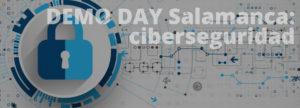 DEMO DAY SALAMANCA: Ciberseguridad @ Salamanca, Facultad de Ciencias  | Salamanca | Castilla y León | España